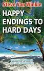 Happy Endings to Hard Days: The Ordinary Moments That Lead to Redemption by Steve Van-Winkle (Paperback, 2016)
