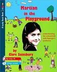 Lucky Duck Bks.: Martian in the Playground : Understanding the Schoolchild with Asperger's Syndrome by Clare Sainsbury (2000, Paperback)
