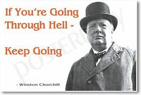Winston Churchill - if You're Going Through Hell... - Famous Person Poster