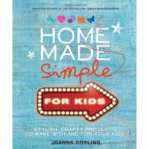 1 of 1 - Home Made Simple for Kids: 100 simple, stylish projects to make with and for you