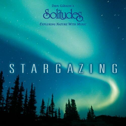 Stargazing by Dan Gibson (CD, Oct-2007, Solitudes)