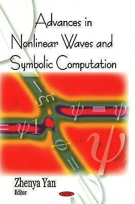Advances in Nonlinear Waves and Symbolic Computation, Yan, Zhenya, New Book