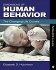 Dimensions of Human Behavior: The Changing Life Course by Elizabeth D. Hutchison (Paperback, 2014)