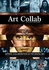 Art Collab: Artistic Collaboration in the Digital Era by Mad Artist Publishing, Isis Sousa (Paperback / softback, 2013)