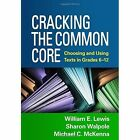 Cracking the Common Core: Choosing and Using Texts in Grades 6-12 by Michael C. McKenna, William E. Lewis, Sharon Walpole (Paperback, 2014)
