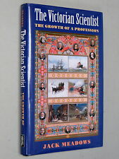 The VICTORIAN SCIENTIST - Jack Meadows (1st 2004) Growth of a Profession Science