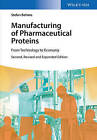 Manufacturing of Pharmaceutical Proteins: From Technology to Economy by Stefan Behme (Hardback, 2015)