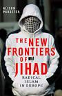 The New Frontiers of Jihad: Radical Islam in Europe by Alison Pargeter (Paperback, 2013)