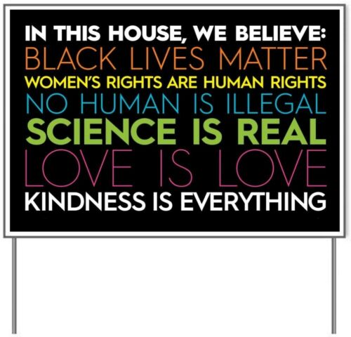 In This House We Believe Woman/'s Rights Human Rights BLM 2 Sided Yard Sign