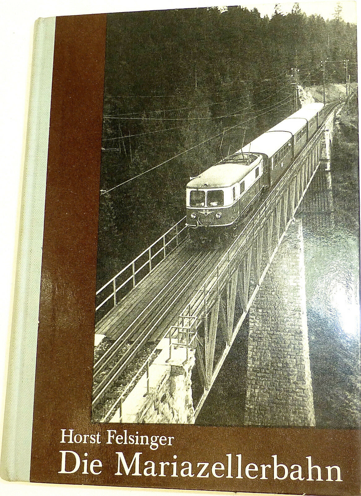 La Maria Zeller ferroviario Horst felsinger Verlag ferrovia Å √