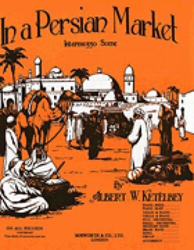 In A Persian Market Original Piano Sheet Music NEW 014017773 Albert Ketelby