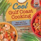 Cool Gulf Coast Cooking: Easy and Fun Regional Recipes: Easy and Fun Regional Recipes by Alex Kuskowski (Hardback, 2013)