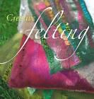 Creative Felting by Lizzie Houghton (Paperback / softback)