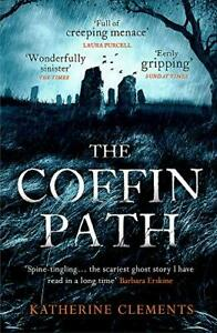 The-Coffin-Path-039-The-perfect-ghost-story-039-By-Katherine-Clements-9781472204301