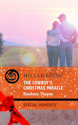 1 of 1 - Very Good, The Cowboy's Christmas Miracle (Mills & Boon Special Moments), Thayne