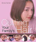 Cutting Your Family's Hair by Gloria Handel, Mickey Baskett (Paperback, 2005)