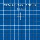 Par Avion von Xeno & Oaklander (2014)