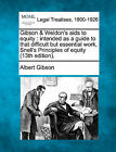 Gibson & Weldon's AIDS to Equity  : Intended as a Guide to That Difficult But Essential Work, Snell's Principles of Equity (13th Edition). by Albert Gibson (Paperback / softback, 2010)
