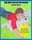 The Best Dog in the World by Nicki Mann (Paperback / softback, 2014)