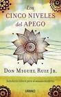 Los Cinco Niveles del Apego by Miguel Ruiz Jr (Paperback / softback, 2014)