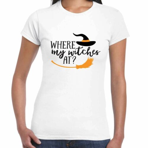 Ladies Halloween T Shirt Where My Witches At