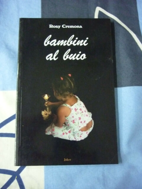 BAMBINI AL BUIO ROSY CREMONA
