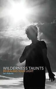 Wilderness-Taunts-Revealing-your-light-by-Ian-Adams-Paperback-2016