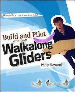 Build-and-Pilot-Your-Own-Walkalong-Gliders-Build-Your-Own-by-Philip-Rossoni