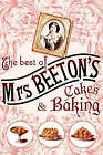 The Best of Mrs Beeton's Cakes and Baking by Mrs. Beeton (Hardback, 2006)