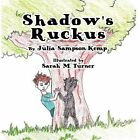 Shadow's Ruckus by Julia Sampson-Kemp (Paperback, 2010)
