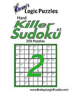 Details about Brainy's Logic Puzzles Hard Killer Sudoku, Paperback by  Brainy's Logic Puzzle