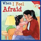 When I Feel Afraid by Cheri J. Meiners (Paperback, 2003)