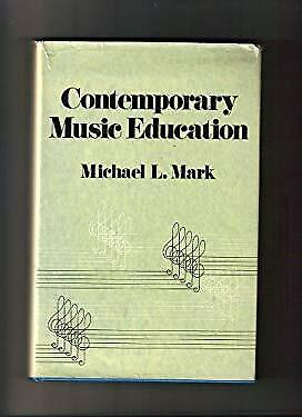 Contemporary Music Education by Mark, Michael L.