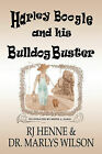 Harley Boogle and His Bulldog Buster by Marlys Wilson, Rj Henne, Dr Marlys Wilson (Paperback / softback, 2009)