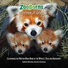 Zooborns Motherly Love: Celebrating the Mother-Baby Bond at the World's Zoos and Aquariums by Andrew Bleiman, Chris Eastland (Hardback, 2015)