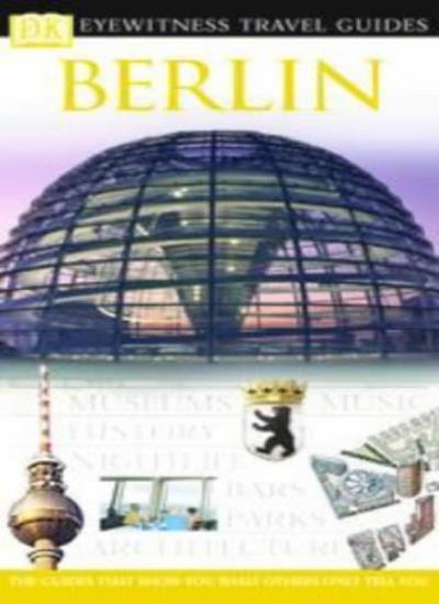 Berlin (DK Eyewitness Travel Guide),Helen Townsend