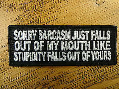 SORRY SARCASM JUST FALLS OUT OF MY MOUTH EMBROIDERED PATCH FUNNY SAYING