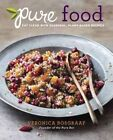 Pure Food: Eat Clean with Seasonal, Plant-Based Recipes by Veronica Bosgraaf (Paperback, 2015)