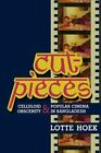 Cut-Pieces: Celluloid Obscenity and Popular Cinema in Bangladesh by Lotte Hoek (Paperback, 2013)