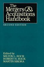 The Mergers and Acquisitions Handbook by Martin J. Sikora, Robert H. Rock and...