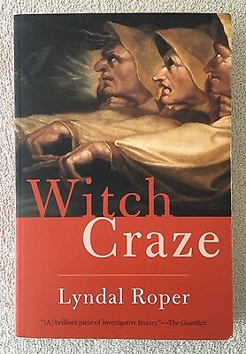 Witch Craze : Terror and Fantasy in Baroque Germany by Lyndal Roper (2006, Paper