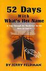 52 Days with What's Her Name by Marlene Feldman, Jerry E Feldman (Paperback / softback, 2000)
