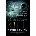 Signature Kill by David Levien (Hardback, 2015)