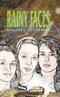 Rainy Faces 9781425956950 by Eralides E. Cabrera Paperback