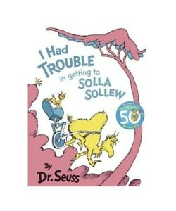Dr-Seuss-034-I-Had-Trouble-in-Getting-to-Solla-Sollew-Reissue-034