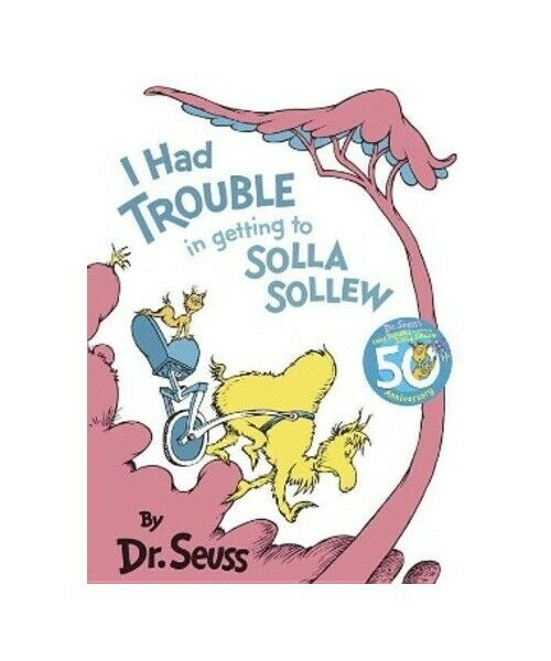 """Dr Seuss """"I Had Trouble in Getting to Solla Sollew: Reissue"""""""