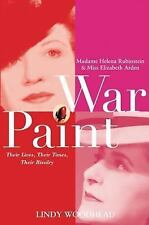 War Paint: Madame Helena Rubinstein and Miss Elizabeth Arden, Their Lives, Their