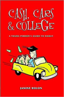 Cash, Cars and College, Paperback by Bolon, Janine, Brand New, Free P&P in th...