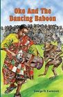 Oko and the Dancing Baboon by George Lutterodt (Paperback, 2012)