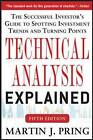 Technical Analysis Explained: The Successful Investor's Guide to Spotting Investment Trends and Turning Points by Martin J. Pring (Paperback, 2014)